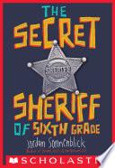 The Secret Sheriff of Sixth Grade Book