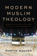 link to Modern Muslim theology : engaging God and the world with faith and imagination in the TCC library catalog