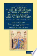 A Collection Of The Chronicles And Ancient Histories Of Great Britain Now Called England