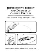 Reproductive Biology and Diseases of Captive Reptiles