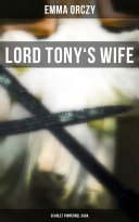 LORD TONY'S WIFE: Scarlet Pimpernel Saga