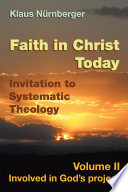Faith in Christ Today Invitation to Systematic Theology