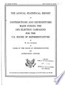 The Annual Statistical Report Of Contributions And Expenditures Made During The Election Campaigns For The U S House Of Representatives