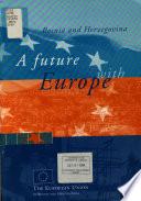 Bosnia and Herzegovina, a Future with Europe