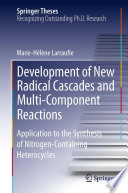 Development of New Radical Cascades and Multi-Component Reactions