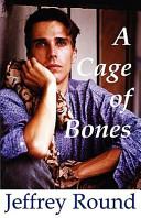 A Cage of Bones