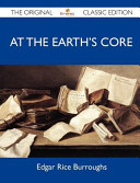 At the Earth s Core   the Original Classic Edition