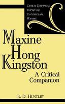 Maxine Hong Kingston: A Critical Companion