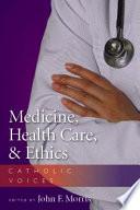 Medicine, Health Care, & Ethics  : Catholic Voices