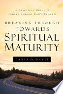 Breaking Through Towards Spiritual Maturity