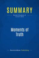 Summary: Moments of Truth