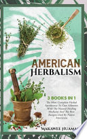 American Herbalism 3 Books in 1