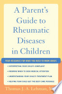 A Parent s Guide to Rheumatic Disease in Children