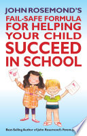 John Rosemond s Fail Safe Formula for Helping Your Child Succeed in School