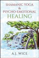 Shamanic Yoga   Psycho Emotional Healing