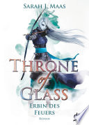 Throne of Glass 3 - Erbin des Feuers  : Roman