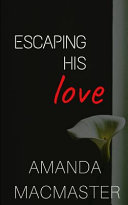 Escaping His Love