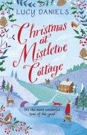 Christmas at Mistletoe Cottage: a heartwarming, feel-good Christmas romance