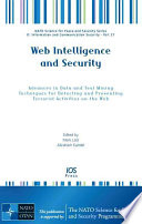 Web Intelligence and Security  : Advances in Data and Text Mining Techniques for Detecting and Preventing Terrorist Activities on the Web