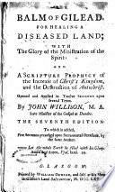 The Balm of Gilead  for Healing a Diseased Land  with the Glory of the Ministration of the Spirit     The Seventh Edition  To which is Added  Five Sermons Preached Upon Sacramental Occasions  by the Same Author