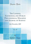 The London  Edinburgh  and Dublin Philosophical Magazine and Journal of Science  Vol  28