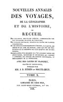 Nouvelles annales des voyages, de la géographie et de l'histoire, ou recueil des rélations originales inédites, communiquées par des voyageurs français et étrangers ....