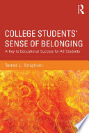 College Students' Sense of Belonging  : A Key to Educational Success for All Students