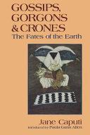 Gossips  Gorgons and Crones