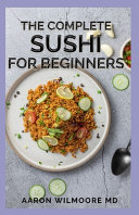 The Complete Sushi for Beginners