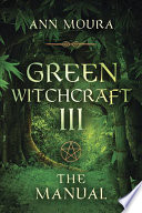 """Green Witchcraft III: The Manual"" by Ann Moura, Aoumiel"