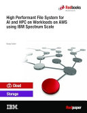 High Performant File System Workloads for AI and HPC on AWS using IBM Spectrum Scale