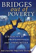 Bridges Out of Poverty  : Strategies for Professionals and Communities