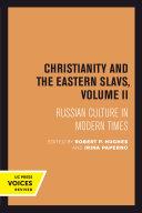 Christianity and the Eastern Slavs  Volume II
