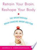 Retrain Your Brain  Reshape Your Body