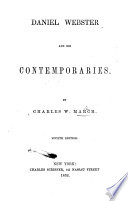 Daniel Webster and his contemporaries. Fourth edition