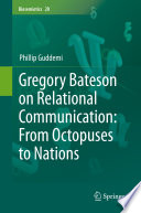 Gregory Bateson on Relational Communication: From Octopuses to Nations