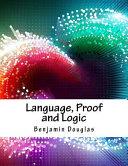Language  Proof and Logic