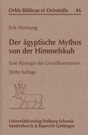 Der ägyptische Mythos von der Himmelskuh: eine Ätiologie des ...