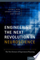 Engineering the Next Revolution in Neuroscience