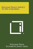 William Penn's Advice to His Children