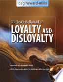 A Leader's Manual on Loyalty and Disloyalty