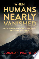 link to When humans nearly vanished : the catastrophic explosion of the Toba volcano in the TCC library catalog