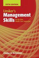 Umiker s Management Skills for the New Health Care Supervisor