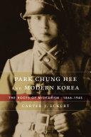 Park Chung Hee and Modern Korea