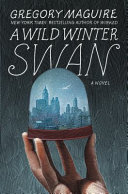 link to A wild winter swan : a novel in the TCC library catalog
