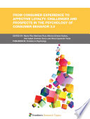 From Consumer Experience To Affective Loyalty  Challenges And Prospects In The Psychology Of Consumer Behavior 3 0