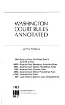 Washington Court Rules Annotated: Rules for Superior Court (cont'd) Rules for courts of limited jurisdiction. Tables. Index