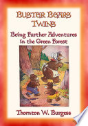 BUSTER the BEAR S TWINS   another animal adventure in the Green Forest