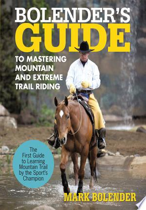 Download Bolender's Guide to Mastering Mountain and Extreme Trail Riding Free Books - Dlebooks.net