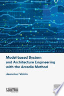 Model based System and Architecture Engineering with the Arcadia Method Book